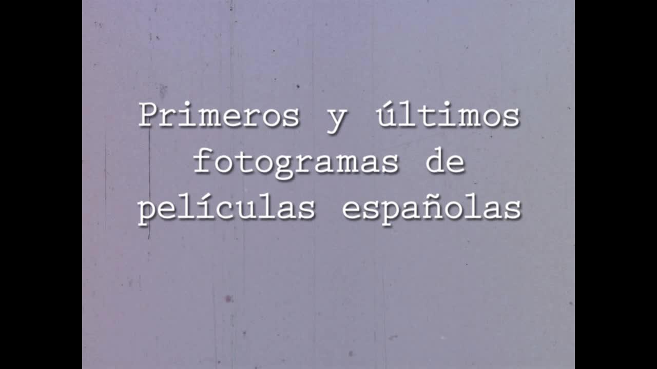 Primeros y últimos fotogramas de películas españolas