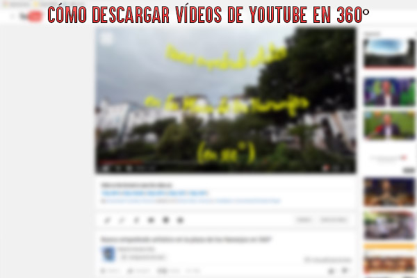 Descargar vídeos Youtube 360º
