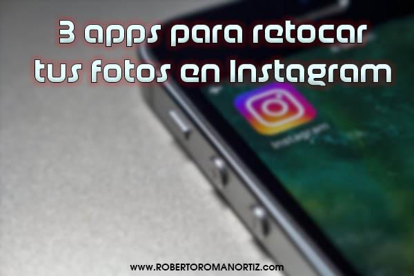 3 apps para retocar tus fotos en Instagram