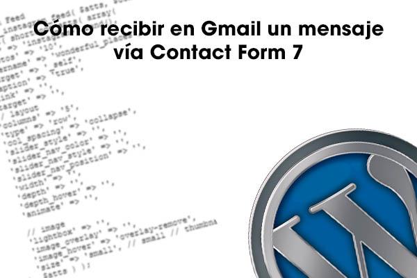 Cómo recibir en Gmail un mensaje vía Contact Form 7
